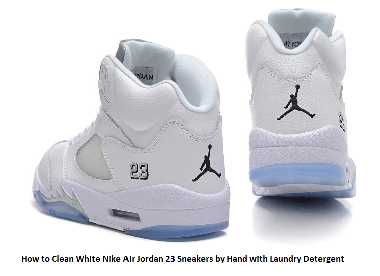 7cadfe7ffd3977 How to Clean White Nike Air Jordan 23 Sneakers by Hand with Laundry  Detergent - BEST MENS FOOTWEAR